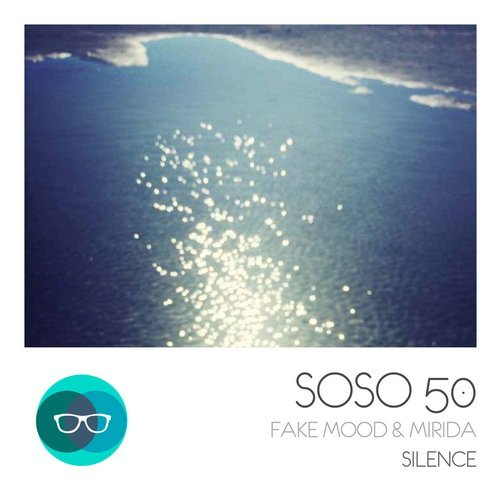 Fake Mood, Mirida – Silence [SOSO50]