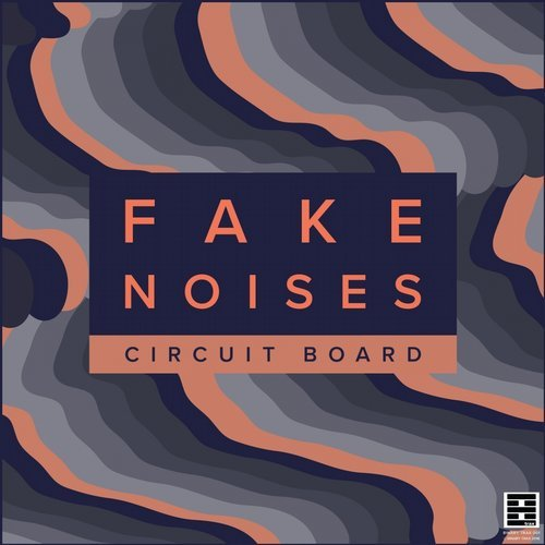 Fake Noises – Circuit Board [BINARYTRAX001]