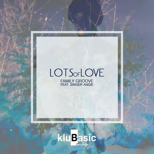 Family Groove - Lots Of Love (feat. Singer Angie) [KLP22RECORDS]