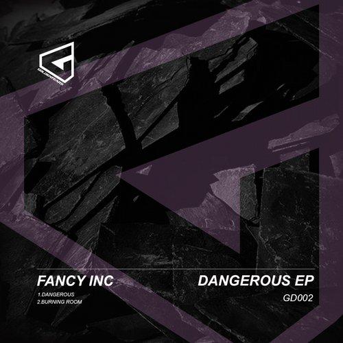 Fancy Inc - Dangerous EP [GD002]