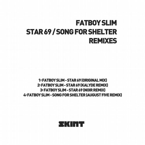 Fatboy Slim - Star 69 / Song For Shelter (Remixes) [SKINT320V]