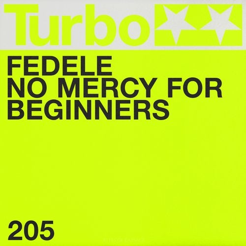 Fedele – No Mercy for Beginners [TURBO205D]