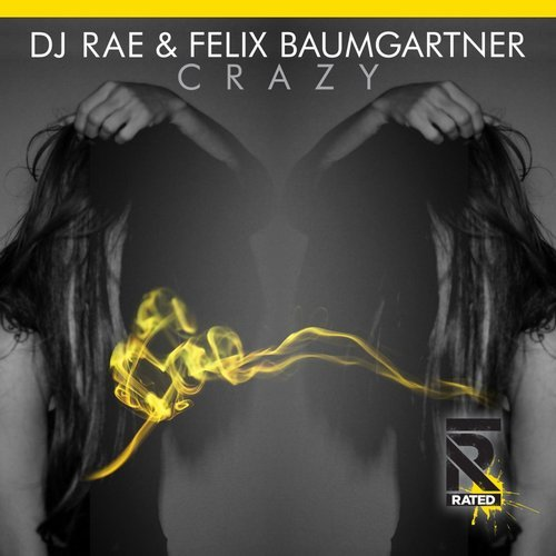 Felix Baumgartner, DJ Rae - Crazy [RATED003]