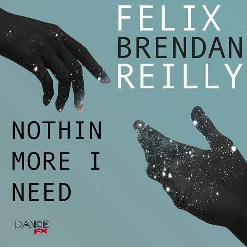 Felix, Brendan Reilly - Nothin More I Need [DFX 005]