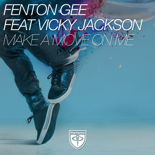 Fenton Gee, Vicky Jackson – Make a Move On Me [PRFCT074]