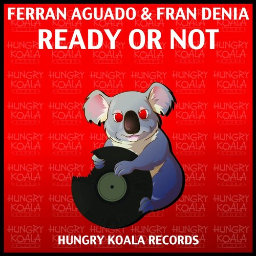 Ferran Aguado, Fran Denia - Ready Or Not [HKR219]