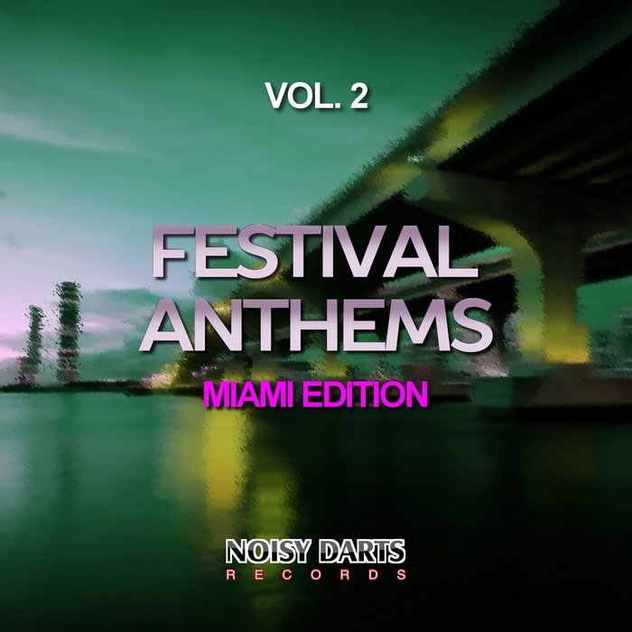 Festival Anthems Vol. 2 (Miami Edition)
