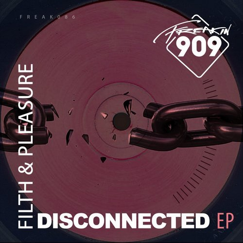 Filth & Pleasure – Disconnected [FREAK086]