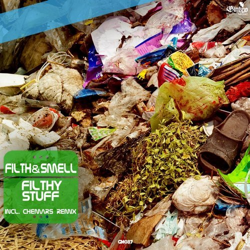Filth, Smell - Filthy Stuff [GM 087]