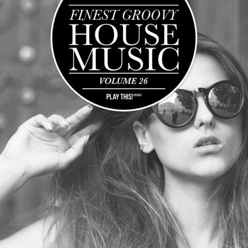 VA – Finest Groovy House Music Vol 26