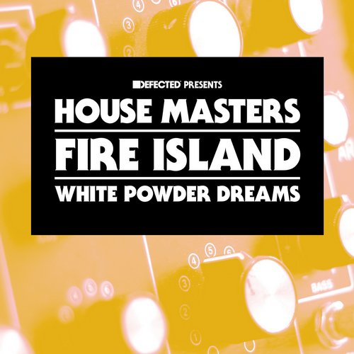 Fire Island – White Powder Dreams [HMSS024D]