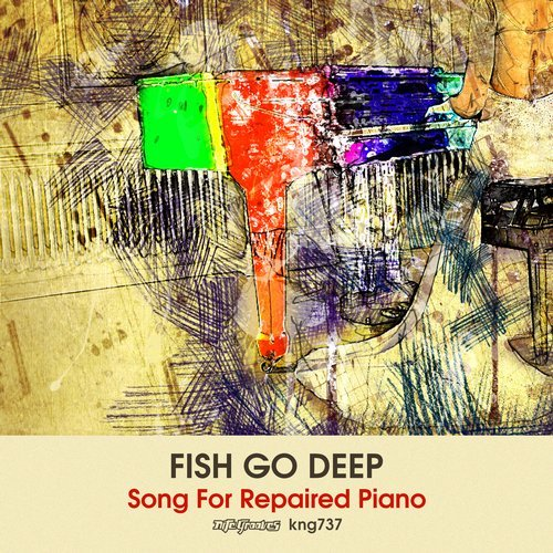 Fish Go Deep – Song For Repaired Piano [KNG737]