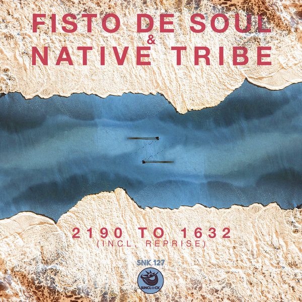 Fisto De Soul, Native Tribe - 2190 To 1632 [SNK127]