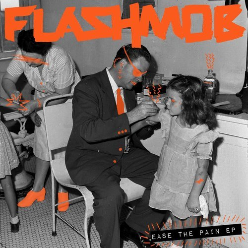 Flashmob - Ease The Pain [SNATCH099]
