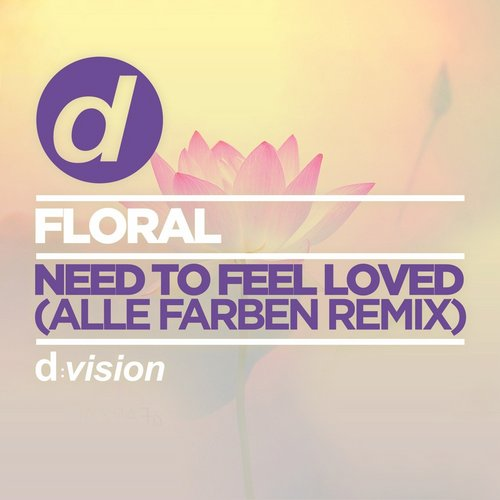 Floral - Need To Feel Loved (Alle Farben Remix) [8014090075147]