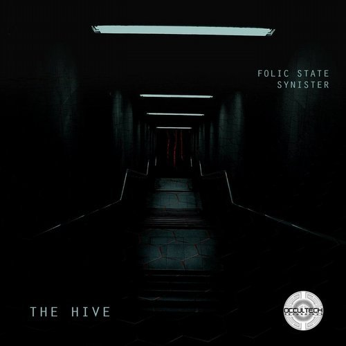 Folic State, Synister (IN) – The Hive [OCTRD019]