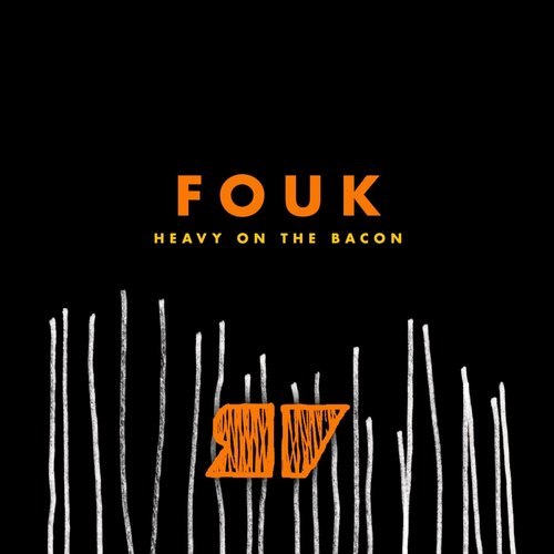 Fouk - Heavy on the Bacon [VIEW028]
