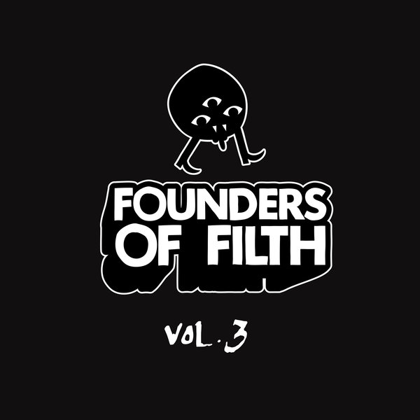 VA - Founders Of Filth Volume Three [FOF003]