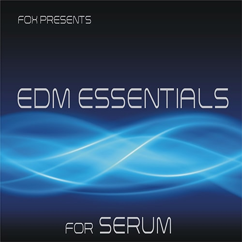 Fox EDM Essentials For XFER RECORDS SERUM FXP