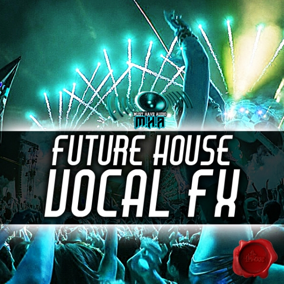 Fox Samples Must Have Audio Future House Vocal Fx WAV
