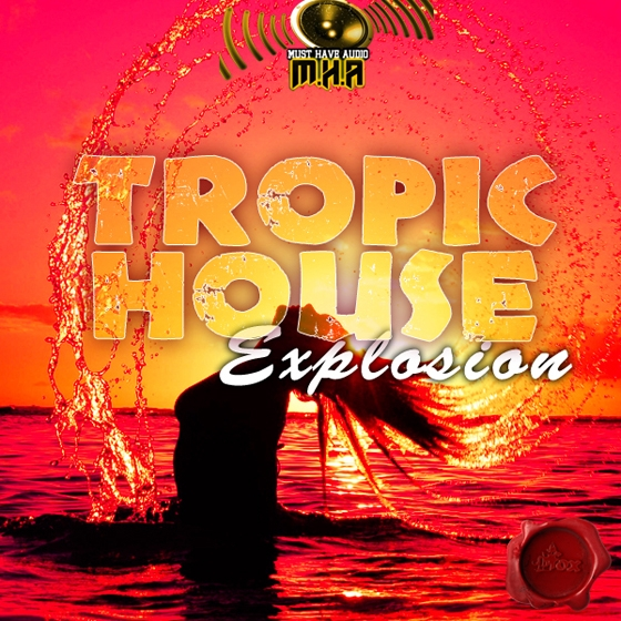 Fox Samples Must Have Audio Tropic House Explosion WAV MiDi