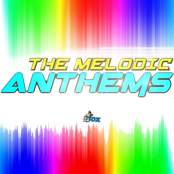 Fox Samples The Melodic Anthemz