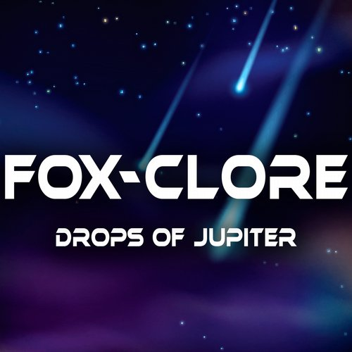 Fox-Clore - Drops Of Jupiter [889845570158]