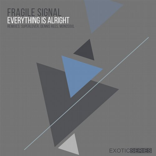 Fragile Signal – Everything Is Alright [EXS005]
