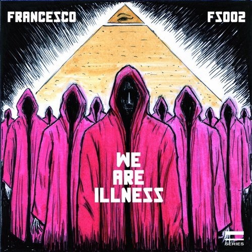 Francesco (Italy) - We Are Illness [FS002]