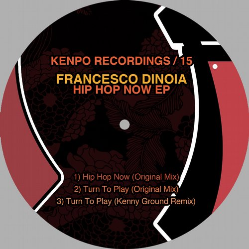 Francesco Dinoia – Hip Hop Now EP [KENPO15]