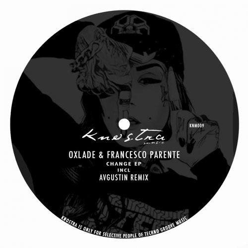 Francesco Parente, Oxlade – Change EP [KNM009]