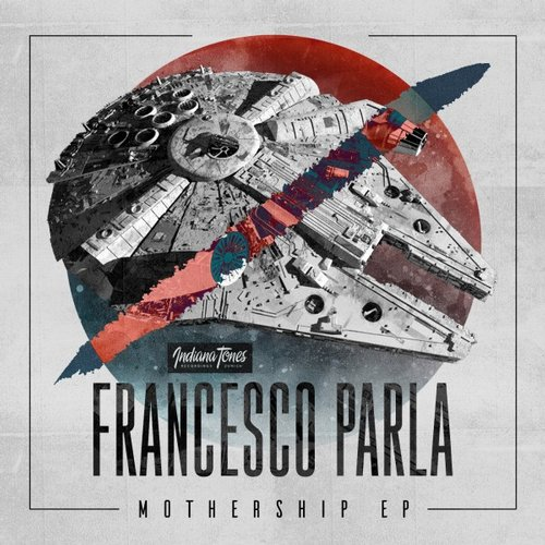 Francesco Parla – Mothership [IT084]
