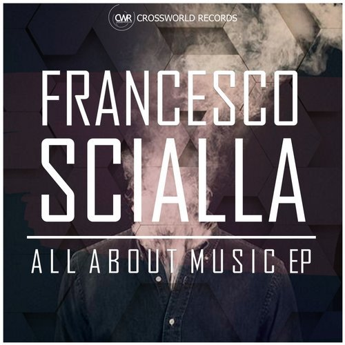 Francesco Scialla - All About Music EP [CWR207]