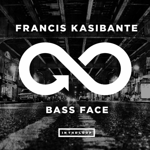 Francis Kasibante - Bass Face [ITLR007]