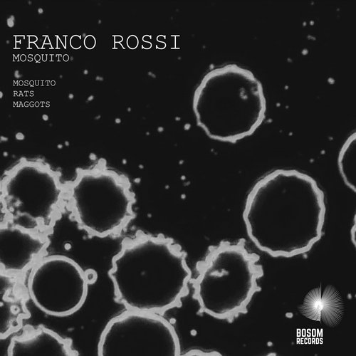 Franco Rossi - Mosquito EP [BOS182]