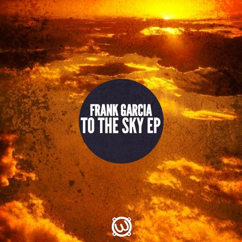 Frank Garcia - To The Sky Ep [WAVE116]