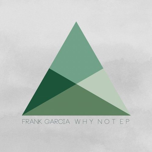 Frank Garcia – Why Not [PR018]