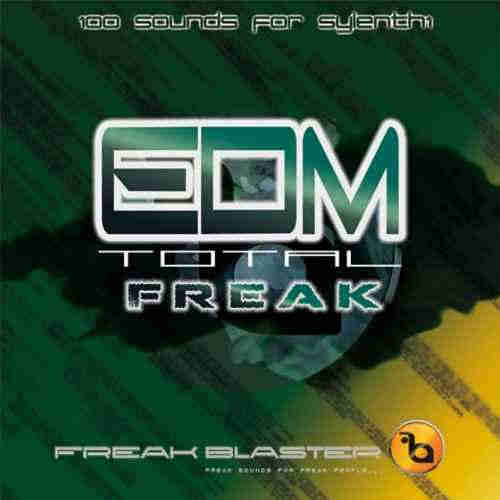 Freak Blaster EDM Total Freak For Sylenth1