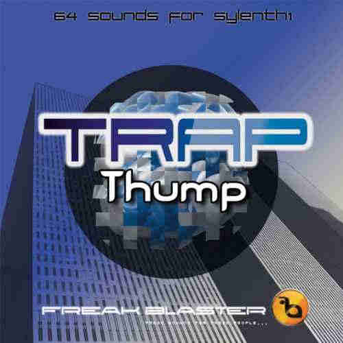 Freak Blaster Trap Thump For Sylenth1