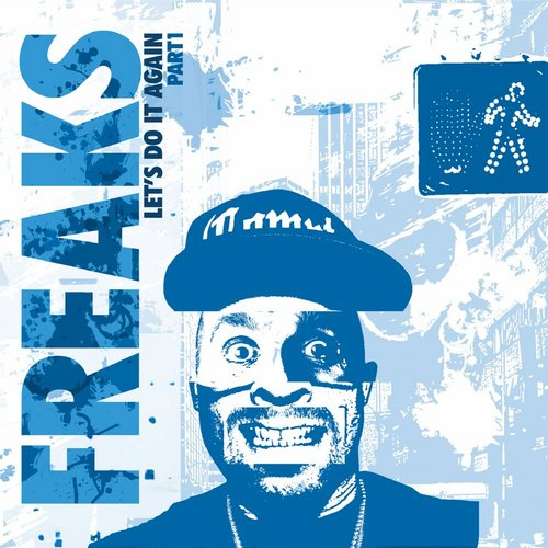 Freaks, Turner - FREAKS PRESENT - LET'S DO IT AGAIN, PT. 1 [MFF15001D]