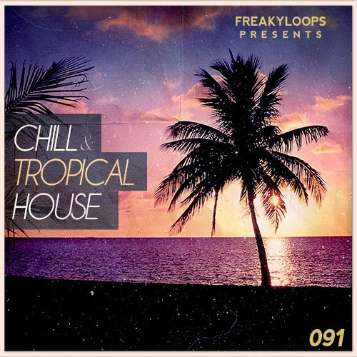 Freaky Loops Chill and Tropical House WAV