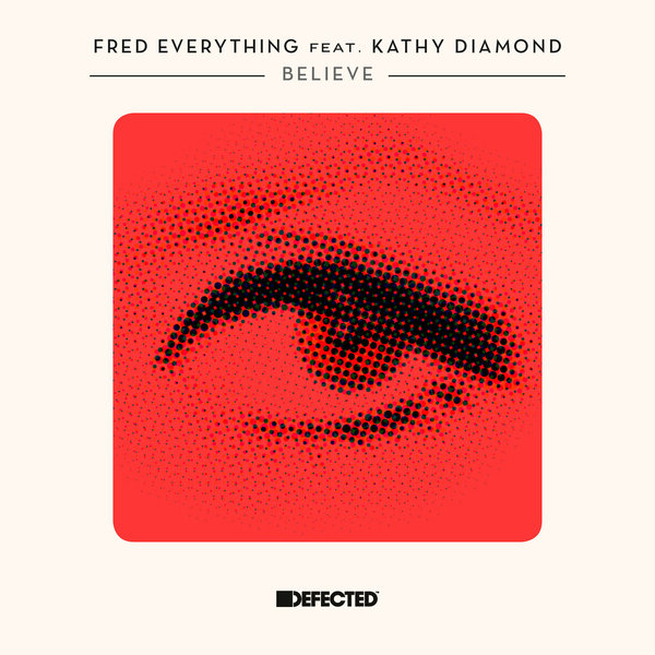 Fred Everything & Kathy Diamond – Belive [DFTD484D1]