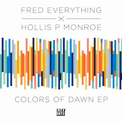 Fred Everything, Hollis P Monroe - Colors of Dawn [LZD064]