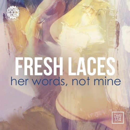 Fresh Laces - Her Words, Not Mine [DWR 174]