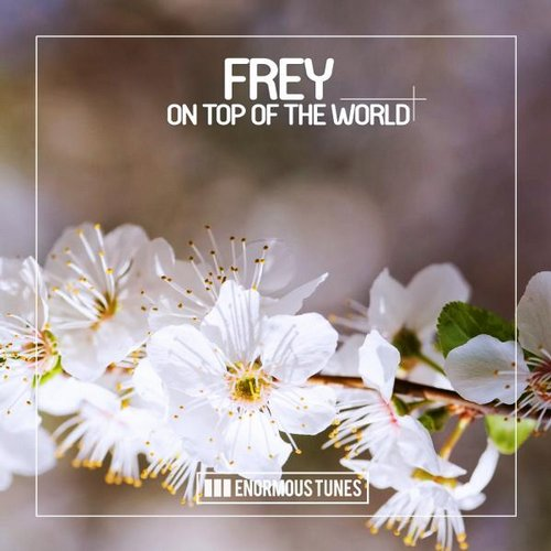 Frey - On Top of the World [ETR268]