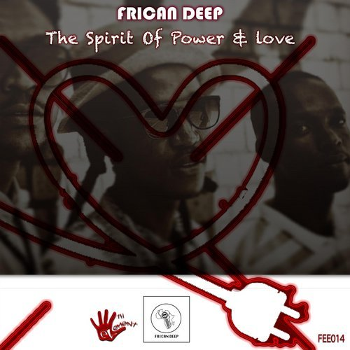 Frican deep - The Spirit Of Power And Love [FEE14]