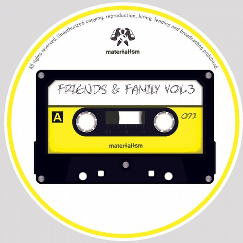 VA - Friends & Family Vol.3 [MATERIALISM072]