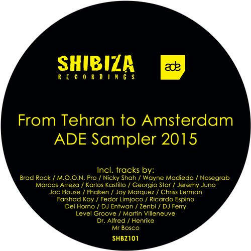 VA - From Tehran to Amsterdam, ADE Sampler 2015 [SHBZ101]