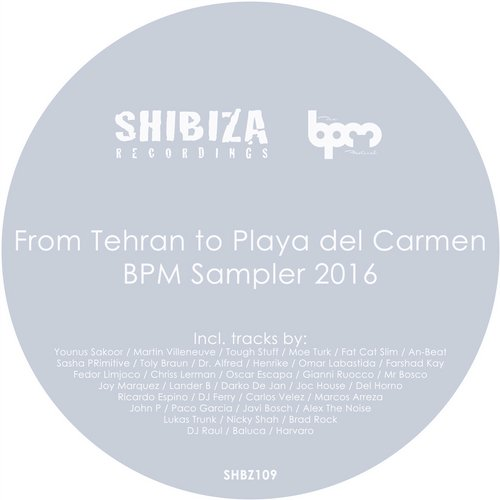 VA - From Tehran to Playa del Carmen, BPM Sampler 2016 [SHBZ109]