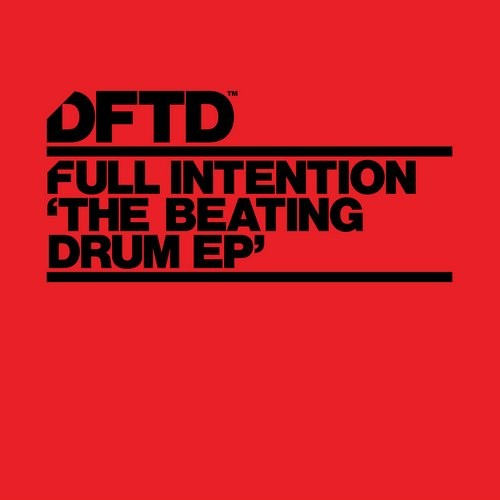 Full Intention – Beating Drum EP [DFTDS060D]